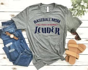 Sports Mom T Shirts - Baseball Mom - Like a Regular Mom but Louder - Funny Baseball Sayings Shirt