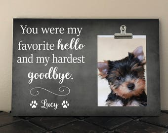Pet Loss gift, PET MEMORIAL Frame, You Were my Favorite Hello and my Hardest Goodbye, BEREAVEMENT Gift, Dog Memorial gift, Pet Sympathy yw01