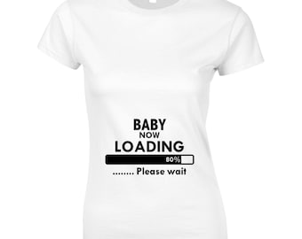 Pregnancy Stretch T Shirt Baby Now Loading .....Please Wait Funny Gift Present Maternity