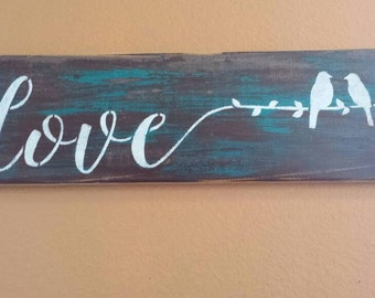 Reclaimed wood distressed sign, love with two birds.