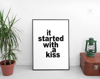 It Started With A Kiss PRINT, Hot Chocolate Lyrics, Love Quote, Scandinavian Print, Bedroom Wall Art, Inspirational Quote, Typography Print