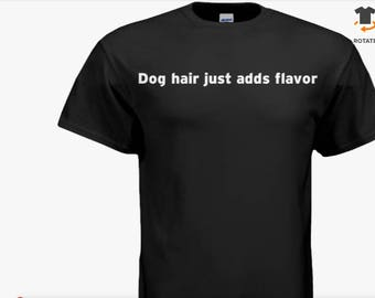 Dog hair just adds flavor