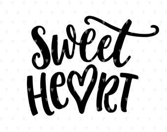 Heart svg, Valentines svg file, Sweetheart SVG, Valentine svg, Cute svg, Valentines quote, svg cutfile, Sweet svg, svg cut file