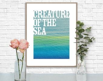 Creature of the Sea Digital Print • Nautical Ocean Inspirational Quote • Instant Download • Home Decor Wall Art • Inspirational Quote