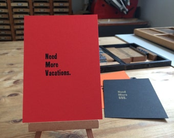 Letterpress typeset card - need more vacations