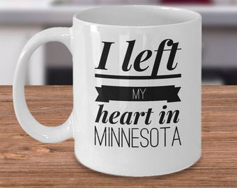 Minnesota Coffee Mug - Gifts For Minnesotans - The Gopher State Gift - I Left My Heart In Minnesota
