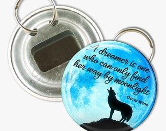 Wolf Silhouette With Dreamers Saying 2 1/4 inch Bottle Opener or Keychain or Pocket Mirror