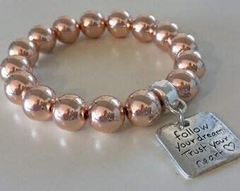 FOLLOW YOUR DREAM Trust Your Heart- Rose Gold Beaded Bracelet