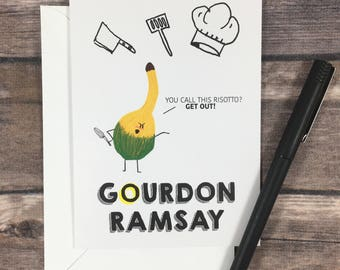 gordon ramsay - funny friend card - chef card - funny foodie card - pop culture card - gourd card - pun card - funny birthday card -