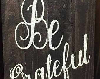 Be Grateful, Rustic Wood Pallet Wall Art