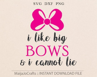 I like big bows SVG, DXF, Png Files for Cutting Machines Cameo or Cricut files Bow svg files Baby girl svg toddler girl svg Cricut downloads