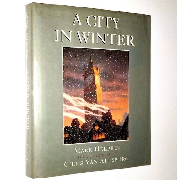 A City in Winter by Mark Helprin Illustrated by Chris Van Allsburg SIGNED 1st Edition Hardcover HC w/ Dust Jacket 1996