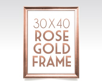 30 x 40 ROSE GOLD FRAME . Solid Maple Wood in Gold Wedding Silver White Black Rustic Pine . With or Without Glass . Ready to Hang Hardware