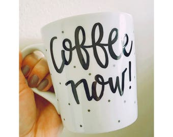 Coffee Now | Coffee Mug | Polka Dot Mug