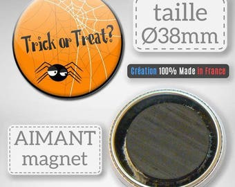 Magnet magnet Halloween Trick or Treat candy or spider prank gift party 38 mm Badge