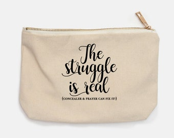 The Struggle Is Real Canvas Cosmetic Bag