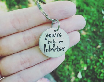 You're My Lobster Keychain - FRIENDS Quote