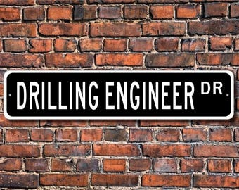 Drilling Engineer, Drilling Engineer Gift, Drilling Engineer sign, Gift for Drilling Engineer,  Custom Street Sign, Quality Metal Sign