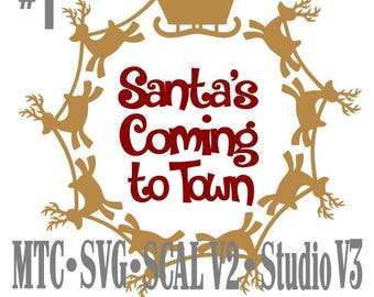 SVG Santa Sleigh with Reindeer Circle Design #01 with Santas Coming to Town Cut File MTC SCAL Cricut Silhouette Cutting File