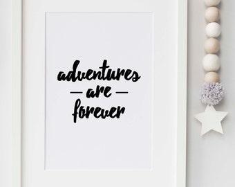 Adventures are forever - bedroom, playroom, nursery print