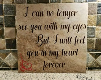 In Loving Memory Gift, I can no longer see you with my eyes, Loss of a Loved One, Personalized Memorial Sign, Loss of a child