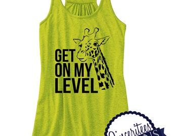 Workout Tank Giraffe Get on my level ladies workout racer back tank top