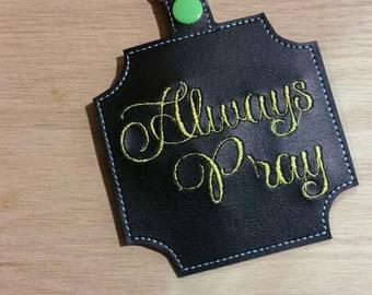 Always Pray: vinyl bag tag/ key chain