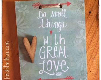 """Do Small Things with Great Love 4x5"""" wooden tag with dimensional heart"""