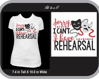Sorry I Can't I Have Rehearsal Drama Club T-Shirt, Drama T-Shirt, Drama Club Shirt