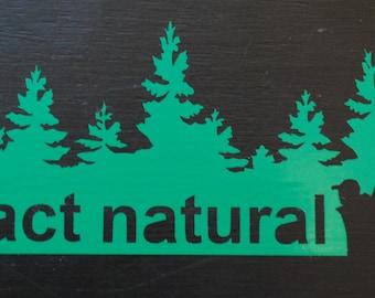 Act Natural - Hiking Vinyl Decal