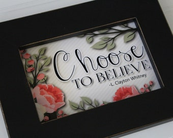 LDS Art, LDS Printable, lds print, Relief Society Printable for Relief Society, Visiting Teaching Handout, Choose To Believe- LDS- 4x6 Print