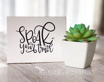 Selah Signs Speak Your Truth miniblock Half Pint Prints Collaboration