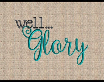 well Glory y'all  Machine Embroidery Design Scripture Embroidery Design Bible Verse  4x4 5x7 up to 10x7