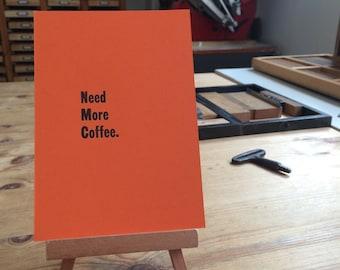 Letterpress typeset card - need more coffee