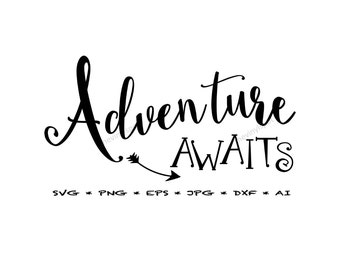 Adventure Awaits Svg, Png, Eps, Jpg, Dxf, for Silhouette Cameo, Cricut, Vector Cut Cutting Files | Vinyl Decal | Digital Instant Download