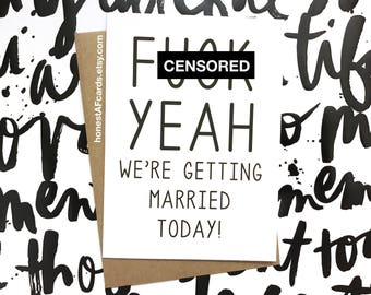 Funny Wedding Day Card - Card For Groom - Card For Bride - Card For Fiance - F*ck Yeah We're Getting Married Today - Wedding Day Card