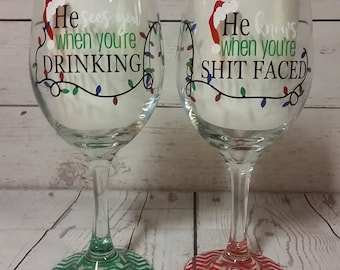 He see's you when your drinking wine glass / Christmas Gift