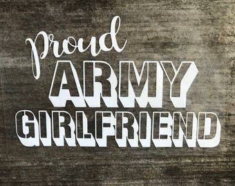 Proud Army Girlfriend Decal, Military Decal, Car Decal