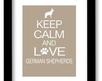 German Shepherd Art Print, Keep Calm and Love German Shepherds