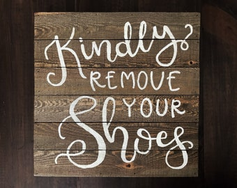 "Handpainted Wooden Sign ""Kindly Remove Your Shoes"" - entry sign - porch sign"