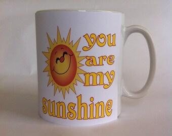 You are my sunshine mug birthday/gift/present/friend/wife/ 076