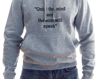 Quiet The Mind And Soul Will Speak Hoodie #R