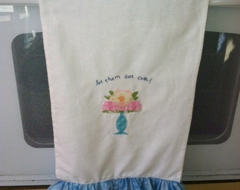Kitchen Towel -LET THEM EAT cake,applique. Made to order