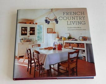 French Country Living HC Book by Caroline Clifton-Mogg