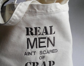 Canvas, Real Men Ain't Scared of Crap, Dad's Diaper Bag, Gift for new Dad, men's Diaper Bag, Real Men Sayings, Camouflage,