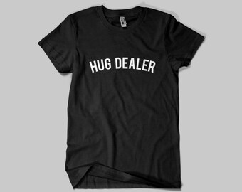 HUG DEALER  T-shirt / Premium Quality ! - Made in London / Fast Delivery to the Usa , Canada , Australia & Europe !