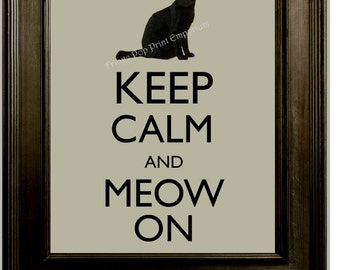 Keep Calm Cat Art Print 8 x 10 - Keep Calm and Meow on - Black Cat - Quirky Hipster Humor