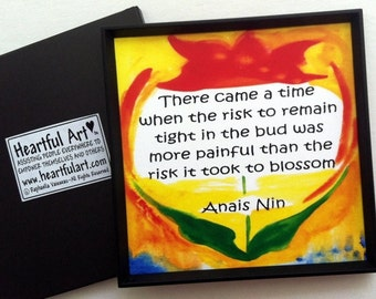 There Came A Time ANAIS NIN Inspirational Quote Motivational Print Home Kitchen Decor Woman Gift Wisdom Heartful Art by Raphaella Vaisseau