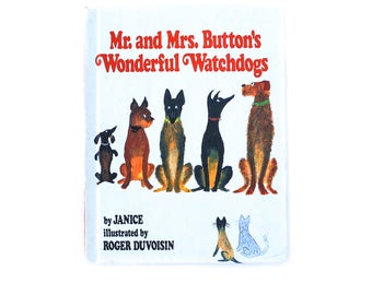 Mr. and Mrs. Button's Wonderful Watchdogs by Janice illustrated by Roger Duvoisin 1978