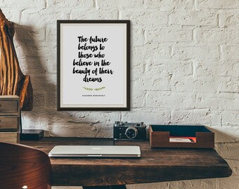 Printable Wall Art - Digital Download - Believe In The Beauty Of Your Dreams - Eleanor Roosevelt - PDF Poster - Inspirational Quote PDF